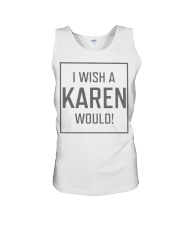 I Wish A Karen Would Shirt Unisex Tank tile