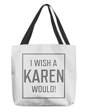 I Wish A Karen Would Shirt All-over Tote thumbnail