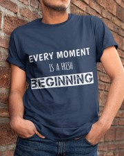Every moment is fresh beginning Classic T-Shirt apparel-classic-tshirt-lifestyle-26