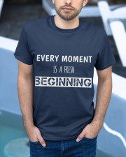Every moment is fresh beginning Classic T-Shirt apparel-classic-tshirt-lifestyle-front-45