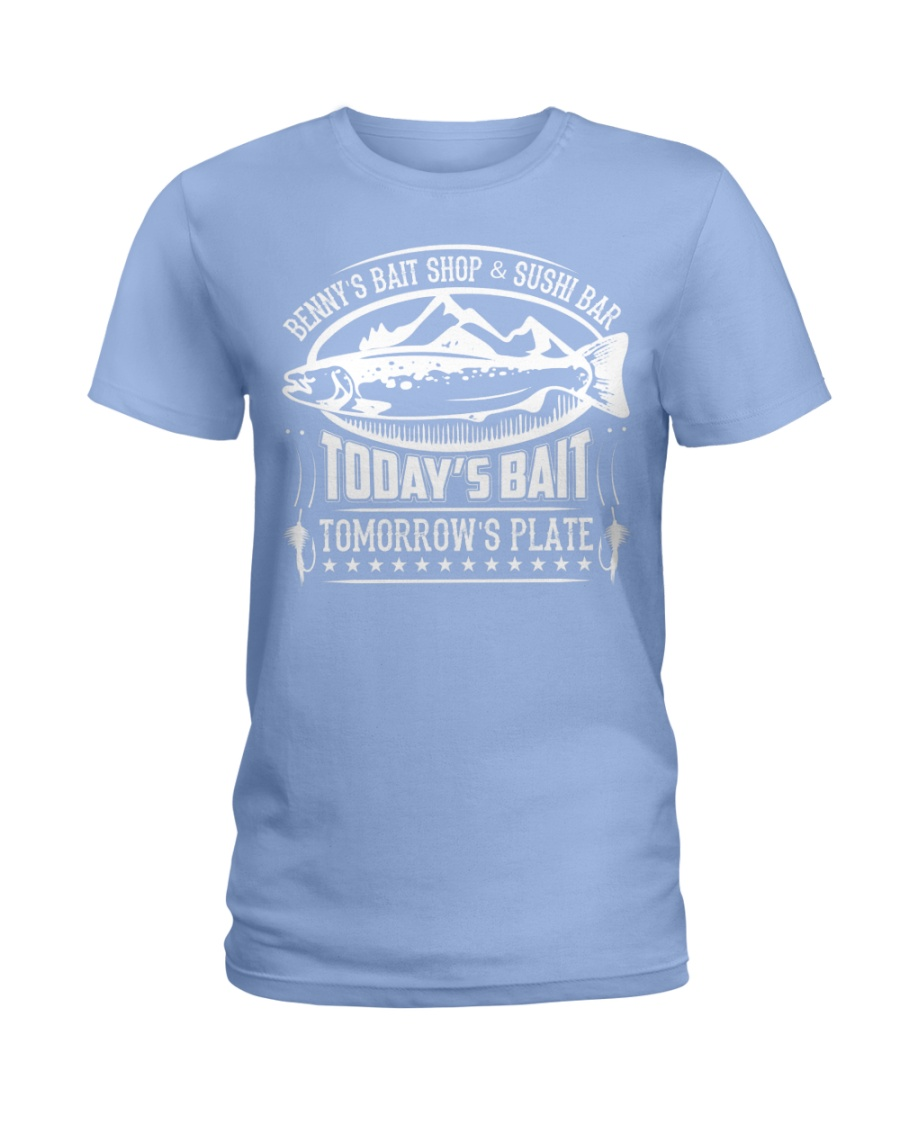 Today's Bait - Tomorrow's Plate Ladies T-Shirt