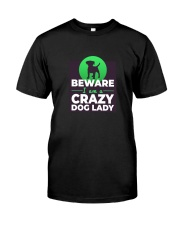 Beware I Am A Crazy Dog Lady Classic T-Shirt front