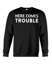 here comes trouble see what i mean Crewneck Sweatshirt thumbnail
