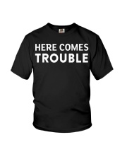 here comes trouble see what i mean Youth T-Shirt thumbnail