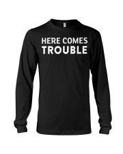 here comes trouble see what i mean Long Sleeve Tee thumbnail