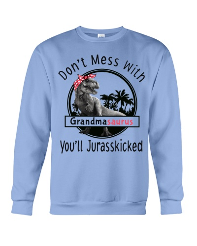 don't mes with Grandmasaurus you'ii jurasskicked