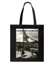 COLONIZATION IS EXTINCTION Tote Bag thumbnail