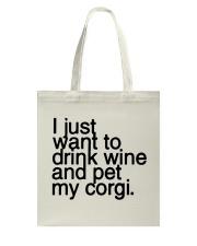 Drink wine and pet corgi shirts - Limited Edition Tote Bag thumbnail