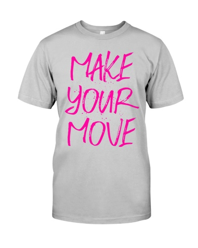 MAKE YOUR MOVE pink inspiration light shirts