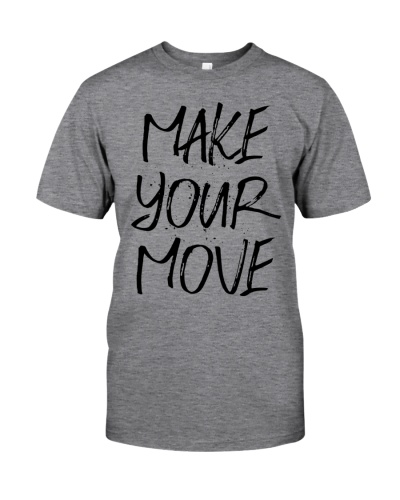MAKE YOUR MOVE light inspirational shirts