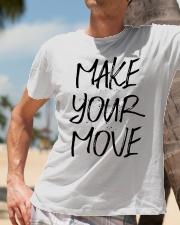 MAKE YOUR MOVE light inspirational shirts Classic T-Shirt lifestyle-mens-crewneck-front-11