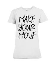 MAKE YOUR MOVE light inspirational shirts Premium Fit Ladies Tee thumbnail
