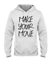 MAKE YOUR MOVE light inspirational shirts Hooded Sweatshirt thumbnail
