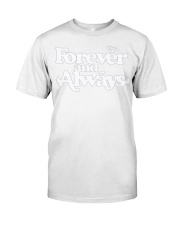 forever and always hoodie Classic T-Shirt thumbnail