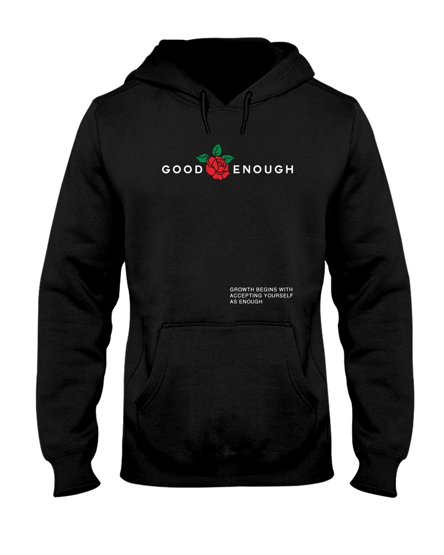 GOOD ENOUGH BLACK SHIRT Hooded Sweatshirt