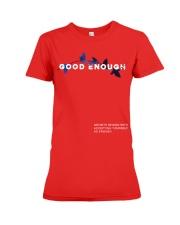 GOOD ENOUGH MERCH T SHIRT HOODIE Premium Fit Ladies Tee thumbnail