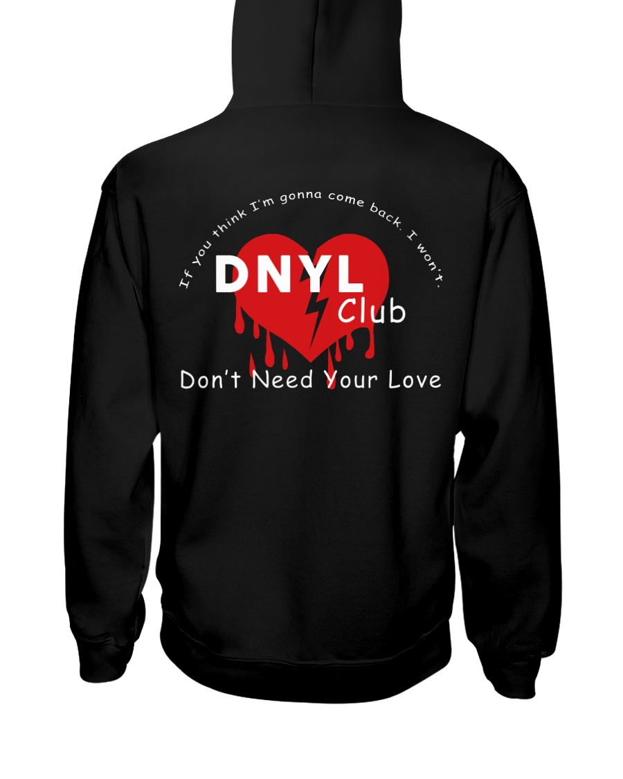 Don't need your love club Merch Hoodie Hooded Sweatshirt