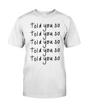 told you so Hoodie Premium Fit Mens Tee thumbnail