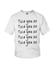 told you so Hoodie Youth T-Shirt thumbnail