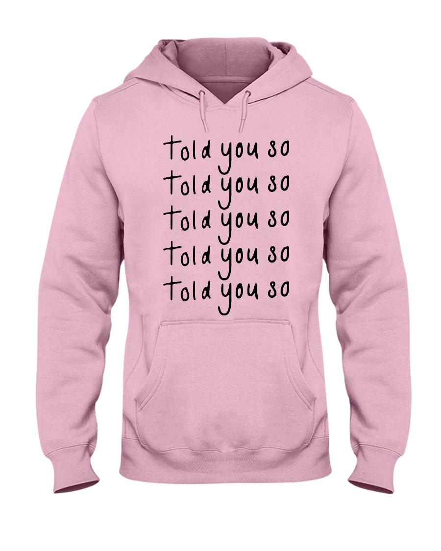 told you so Hoodie Hooded Sweatshirt