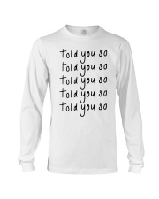told you so Hoodie Long Sleeve Tee thumbnail