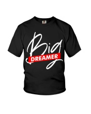 big dreamer Youth T-Shirt front