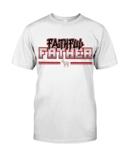 faithful fathers  Classic T-Shirt front