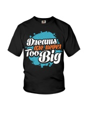 Dreams Are Never Too Big Youth T-Shirt front