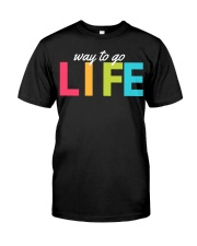 Way To Go Life Classic T-Shirt thumbnail