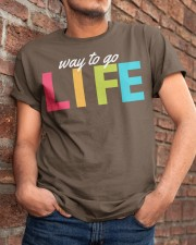 Way To Go Life Classic T-Shirt apparel-classic-tshirt-lifestyle-26
