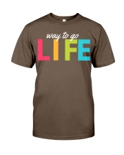 Way To Go Life Classic T-Shirt front