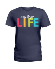 Way To Go Life Ladies T-Shirt tile