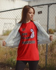 Let god plan parenthood Classic T-Shirt apparel-classic-tshirt-lifestyle-07