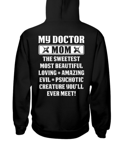 My Doctor Mom The Sweetest - Doctor T Shirt
