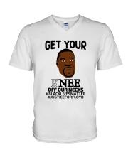 Black lives matter Get your Knee off our Necks V-Neck T-Shirt thumbnail