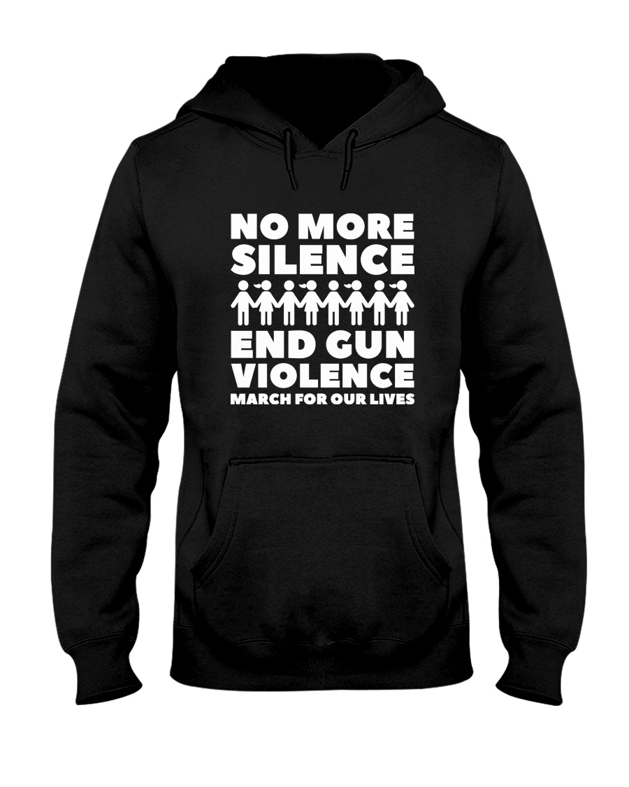 March for Our Lives Shirt End Gun Violence Hooded Sweatshirt