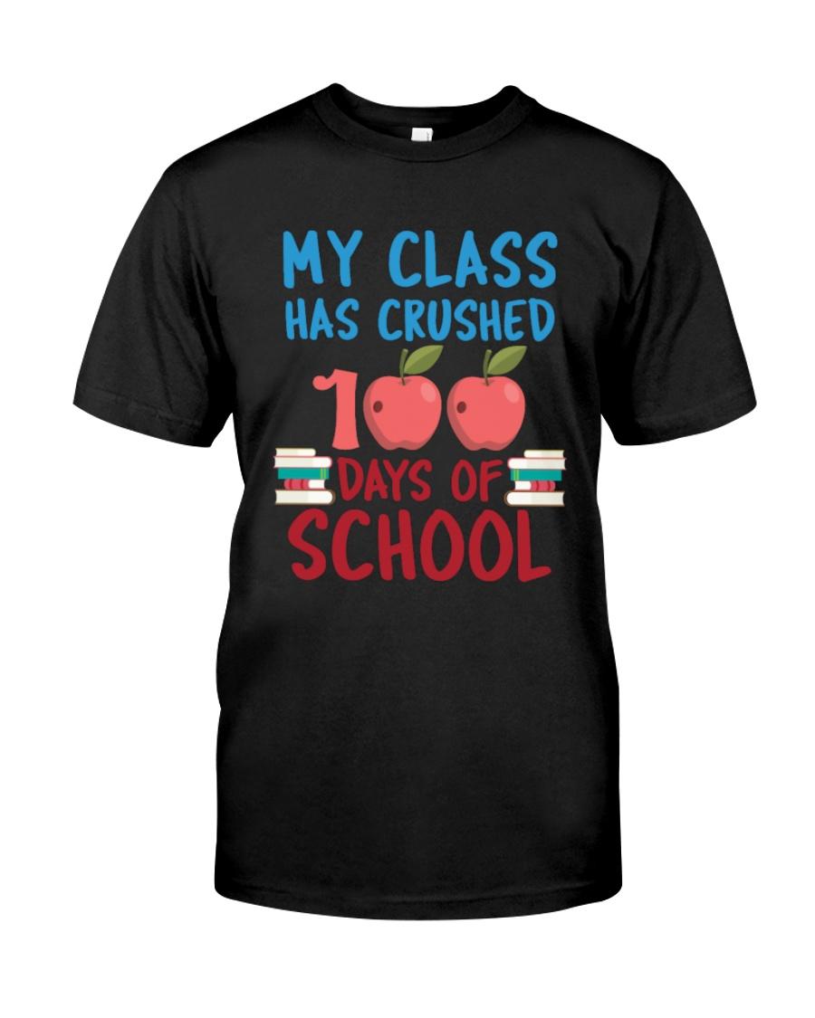 My Class Has Crushed 100 Days of School Shirt Classic T-Shirt