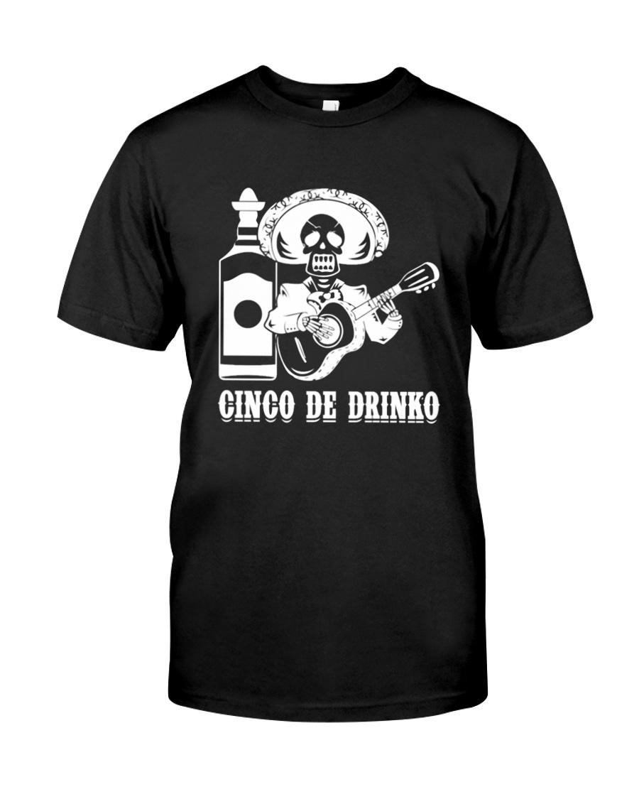 Drinko de Mayo Shirt  Classic T-Shirt