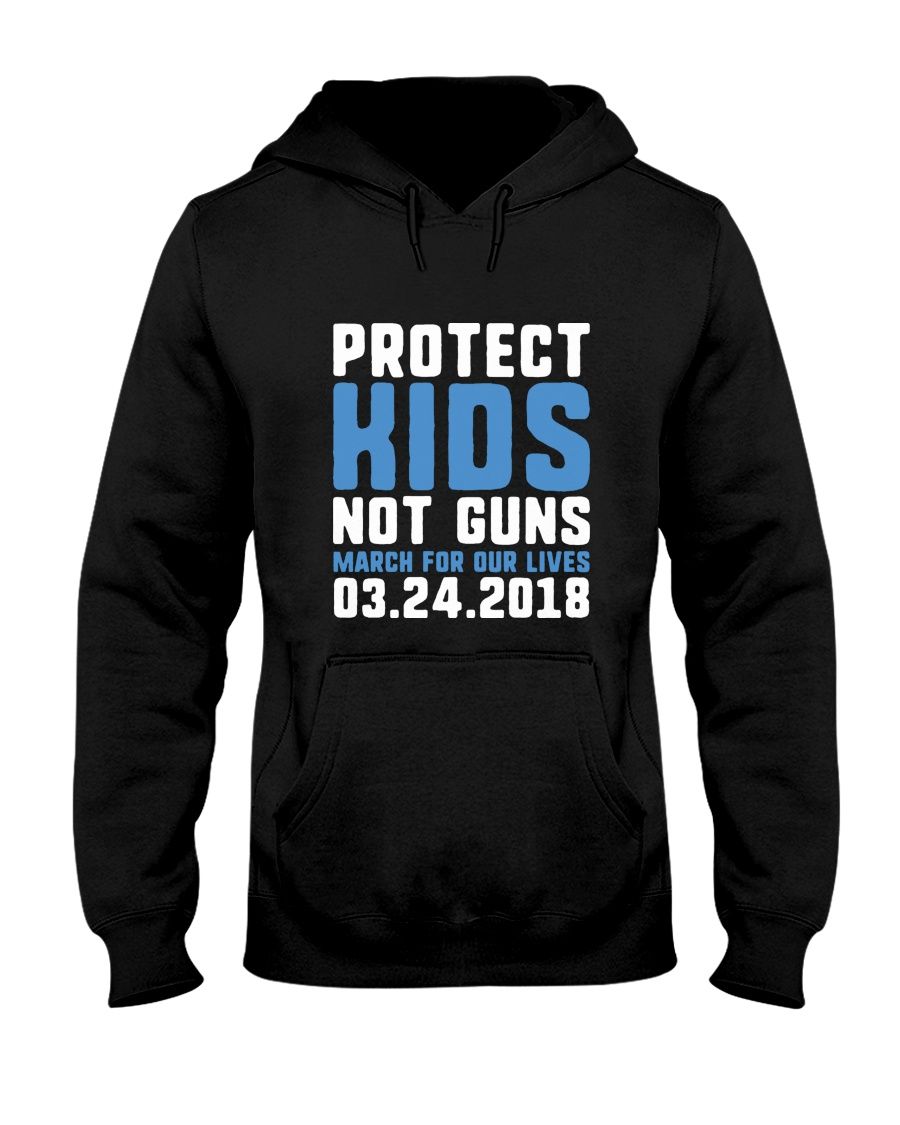 March for Our Lives Shirt Protect Kids Not Guns Hooded Sweatshirt