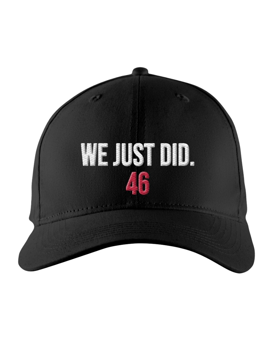 We Just Did 46 Hat Official Embroidered Hat