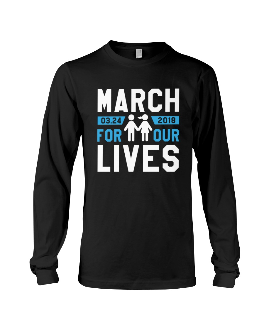 March for Our Lives Shirt March 24th 2018 Long Sleeve Tee