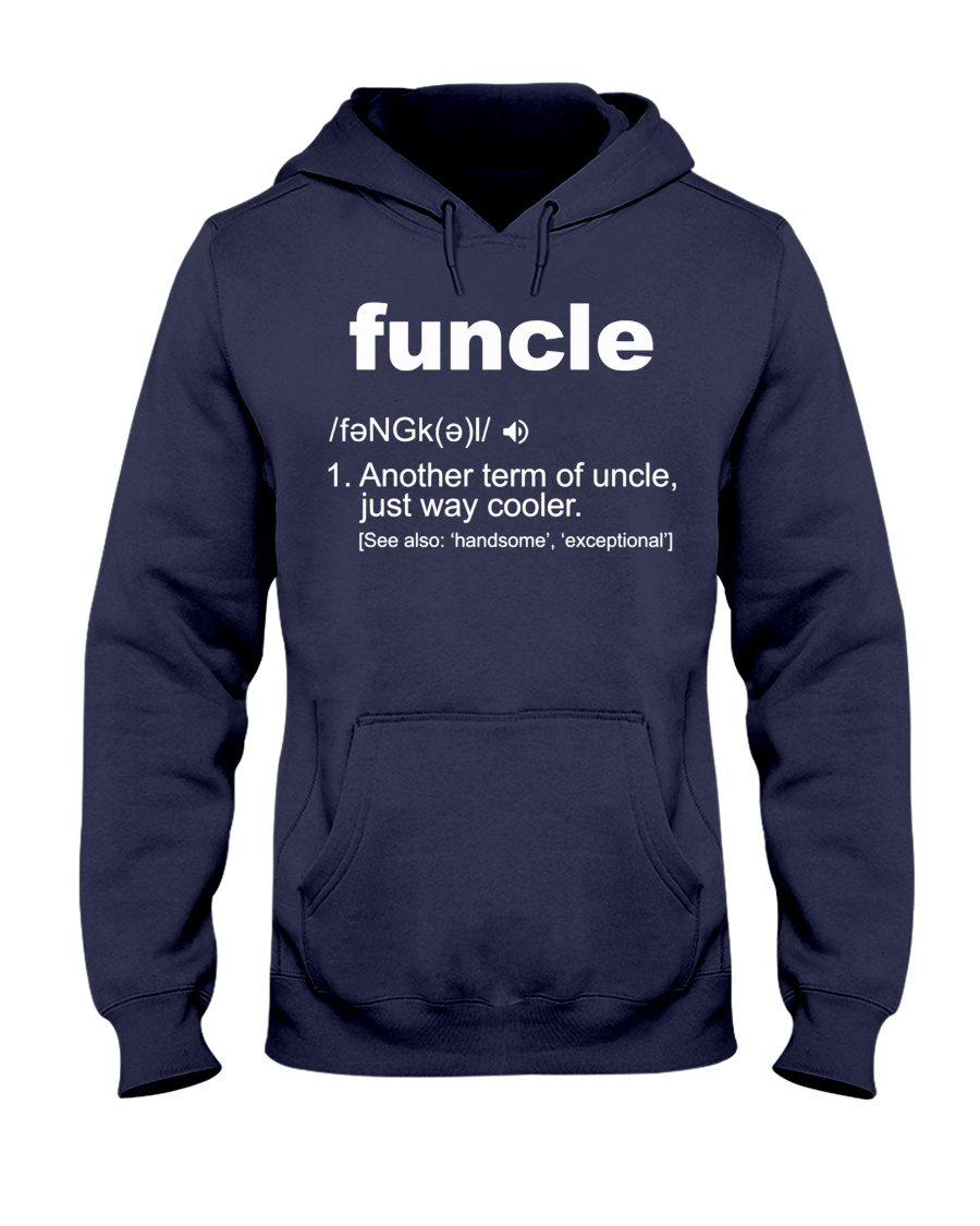 Funcle Shirt Funny Uncle T-Shirt Gift Idea Hooded Sweatshirt