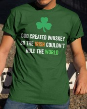 God created Whiskey so the Irish couldn't rule Classic T-Shirt apparel-classic-tshirt-lifestyle-28