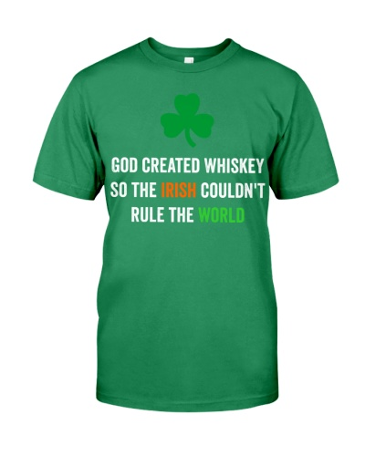 God created Whiskey so the Irish couldn't rule