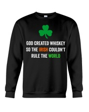 God created Whiskey so the Irish couldn't rule Crewneck Sweatshirt tile