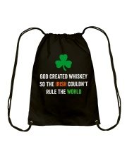 God created Whiskey so the Irish couldn't rule Drawstring Bag tile