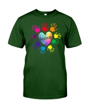 Educator Heart Colorful hands Teacher love every Classic T-Shirt front