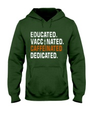 Educated Vaccinated Caffeinated Dedicated Hooded Sweatshirt front