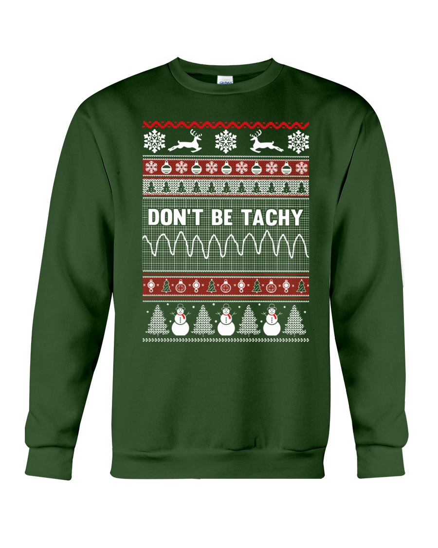 Dont Be Tachy Ugly Christmas Sweater Crewneck Sweatshirt