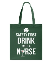 Irish Nurse Safety First Drink With A Nurse Tote Bag thumbnail